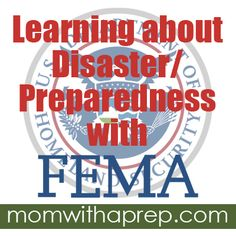 Learning about Emergency Preparedness with FEMA - Mom with a Prep