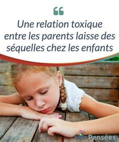 Une relation toxique entre les parents laisse des séquelles chez les enfant Les #enfants sont souvent les #victimes des relations #toxiques entre les parents. Dans un environnement de disputes et d'abus, comment les aider à grandir ? #Psychologie
