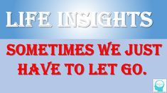 Life Insight – Sometimes we have to just let Go Inner peace can be reached only when we practice forgiveness. Forgiveness is letting go of the past, and is t. Mind Power, Inner Peace, Forgiveness, Letting Go, Insight, Mindfulness, Let It Be, Life, Giving Up