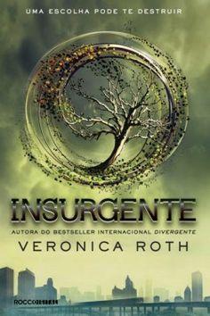 Insurgente - livro 02 - Saga Divergente - Livros de Romance - Os melhores e Mais Vendidos Livros de Romance : Livros de Romance – Os melhore...