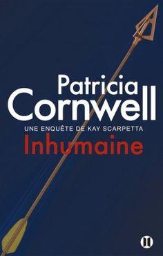 Découvrez Inhumaine, de Patricia Cornwell sur Booknode, la communauté du livre