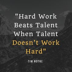 """Hard Work Beats Talent When Talent Doesn't Work Hard"". #motivationalquotes #inspirationalquotes"