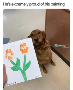 He's extremely proud of his painting.
