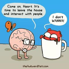 Brain & Heart Comic, The Awkward Yeti comics Akward Yeti, The Awkward Yeti, Funny Cute, The Funny, Super Funny, Heart And Brain Comic, Introvert Humor, Introvert Problems, Humor Grafico