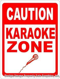 Caution Karaoke Zone Sign