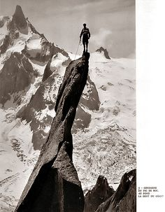 Gaston Rebuffat (famous French Alpinist) standing atop a thin spire and silhouetted against his beloved Mont Blanc; a photograph that is currently racing into far-off outer space on Voyager I, where perhaps some distant alien will see that fragment of the human spirit.