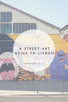 Where to find the best street art in Lisbon, Portugal.