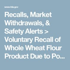 Recalls, Market Withdrawals, & Safety Alerts > Voluntary Recall of Whole Wheat Flour Product Due to Possible Foreign Matter