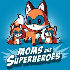 Moms Are Superheroes T-Shirt TeeTurtle