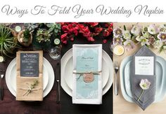 3 ways to fold a napkin (with a menu) - this is geared to weddings, but could obviously be used for any event
