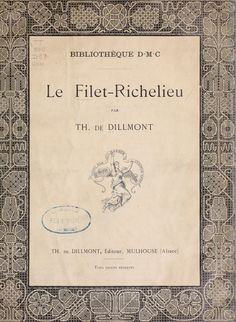 Le Filet-Richelieu lace On line book Vintage Crochet Patterns, Lace Patterns, Needle Lace, Bobbin Lace, Filet Crochet, Crochet Lace, Crochet Cardigan, Irish Crochet, Mulhouse Alsace