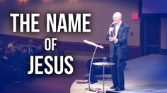 """The Name of Jesus"" - Bro. Lee Stoneking"