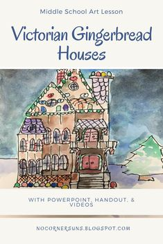 Here is a complete lesson for middle schoolers!  Drawing and painting gingerbread houses.  Has handout, PowerPoint, & rubric.