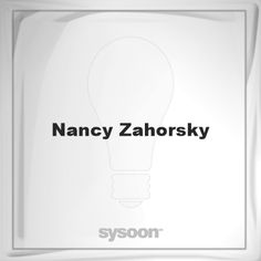 Nancy Zahorsky: Page about Nancy Zahorsky #member #website #sysoon #about