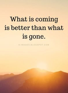 New Year Quotes What is coming is better than what is gone. Moving On Quotes New Beginnings, New Beginning Quotes, Quotes About New Year, Positive Thoughts, Positive Quotes, Motivational Quotes, Inspirational Quotes, Freedom Quotes Life, Quotes About Freedom