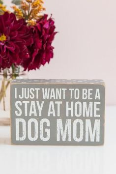 Stay At Home Dog Mom Box Sign - Tap the pin for the most adorable pawtastic fur baby apparel! You'll love the dog clothes and cat clothes! <3