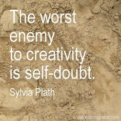 Creativity means navigating new terrain. It's scary & uncomfortable.  So feeling self-doubt is natural. It's a part of human nature. But because it sabotages creativity, it's important to know how to overcome it. Here are 10 ways to surmount self-doubt, so you can focus on the good stuff: creating! http://psychcentral.com/blog/archives/2013/03/03/10-ways-to-overcome-creativitys-no-1-crusher/