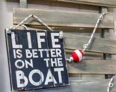 $35 Wood sign - Life is better on the boat, rustic sign, wood sign, rusic wall art, Boat Sign, Boater Gift, Boat Decor, Boating Gift - Edit Listing - Etsy