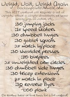 A HIIT workout using some dumbbells, a kettlebell, or some heavy books! Set your timer and get sweating!