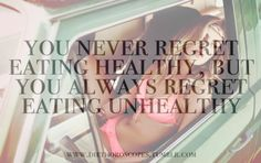 you will NEVER regret eating healthy, but you will ALWAYS regret eating unhealthy! <------ ain't that the truth!! https://www.facebook.com/MMorrisFitness