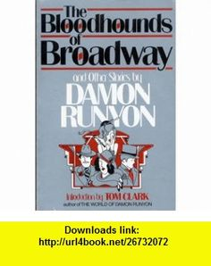 The Bloodhounds of Broadway and Other Stories (9780380706532) Damon Runyon , ISBN-10: 0380706539  , ISBN-13: 978-0380706532 ,  , tutorials , pdf , ebook , torrent , downloads , rapidshare , filesonic , hotfile , megaupload , fileserve