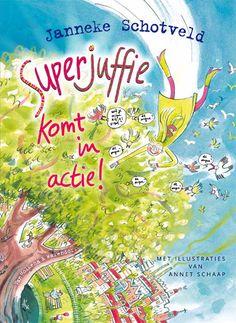 Superjuffie komt in actie - Janneke Schotveld