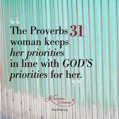 The Proverbs 31 woman keeps her priorities in line with God's priorities for her. - Tony Evans and Chrystal Evans Hurst Book Of Proverbs, Proverbs 31 Woman, Spiritual Guidance, Spiritual Life, Kingdom Woman, Tony Evans, Godly Woman, Virtuous Woman, Love The Lord