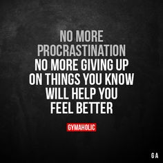 No more procrastination No more giving up on things you know will help you feel better. More motivation: https://www.gymaholic.co #fitness #motivation #gymaholic