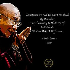 Sometimes we feel we can't do much by ourselves, but humanity is made up of individuals; we can make a difference. Time For Change, The Time Is Now, Change Is Good, Better Days Are Coming, Change Your Mindset, Life Happens, Dalai Lama, Change Quotes, Yoga Meditation