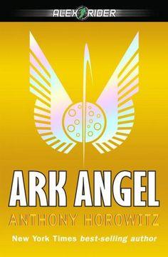 Ark Angel: An Alex Rider Adventure
