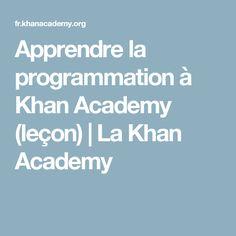 Apprendre la programmation à Khan Academy (leçon) | La Khan Academy