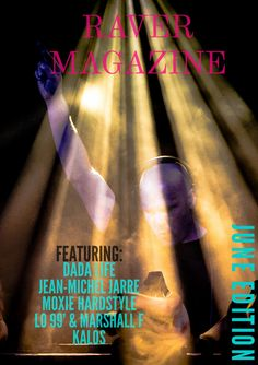 Raver Magazine - June Edition 2015 is comprised of Exclusive Interviews and Press Releases from the Hottest EDM Producers / DJs in the EDM community today. To name a few you can expect to find information from Dada Life, Kalos, Tom Staar, Jean-Michel Jaare, Moxie Hardstyle and many many more. After filtering through thousands of pics we've also selected the top sexiest people to feature for your viewing pleasure. Did you make the cut? Check us out today….