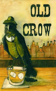 Old Crow.