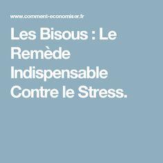 Les Bisous : Le Remède Indispensable Contre le Stress.