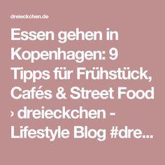 Essen gehen in Kopenhagen: 9 Tipps für Frühstück, Cafés & Street Food › dreieckchen - Lifestyle Blog #dreimalanders