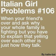 Just gonna pin Italian girl problems all night- This is sorta true. My dad is like 3 generations back Italian and my Mom is like 5 generations back italian. Italian Memes, Italian Quotes, Italian Life, Italian Girls, Everyday Italian, Italian Baby, Italian Style, Italian Girl Problems, Lol So True