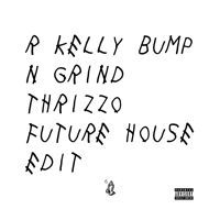 R. Kelly - Bump N Grind (@Thrizzo 2015 Future House Edit) **DL Details in Description** by Thrizzo's Decoy on SoundCloud
