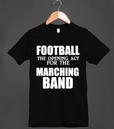 I LOVE THIS!!!  FOOTBALL:IS THE OPENING ACT FOR THE MARCHING BAND