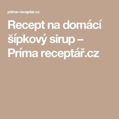 Recept na domácí šípkový sirup – Príma receptář.cz