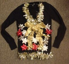 Ugly Christmas Sweater I made with holiday decorations and a ribbon from my Christmas tree. :). Easy peasy.