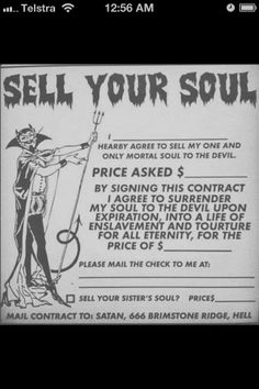 Sell your soul....I remember in the field when I first started at that office...I ended up talking to a car salesman, and I told him I was new and asked him for sales advice...and he paused and told me I needed to know how to sell...your..self. it was the way he said it was eerie ...but then I thought I was imagining things...
