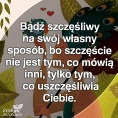 Zgadzam się z tym Positive Thoughts, The Borrowers, Motto, Nostalgia, Self, Positivity, Humor, Love, Education