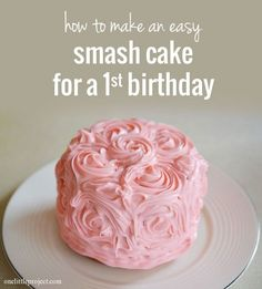 How to make an easy smash cake for a first birthday | onelittleproject.com - idea to use a bowl (or for me my souffle dish)