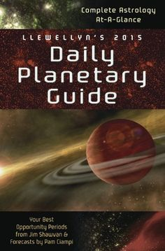 Llewellyn's 2015 Daily Planetary Guide: Complete Astrology At-A-Glance (Llewellyn's Daily Planetary Guide) by Llewellyn http://www.amazon.com/dp/0738726842/ref=cm_sw_r_pi_dp_eX4Qtb151MXP18B9
