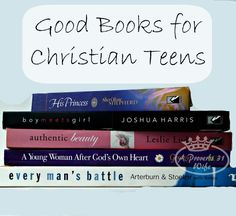 Good teen books for Christian boys and girls. A list of books that inspire and challenge boys and girls to become Godly Men and Women.