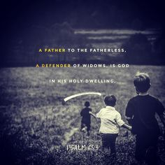 #glword Father to the fatherless defender of widows this is God whose dwelling is holy. Psalms 68:5 NLT #bible #bibleverse #holybible