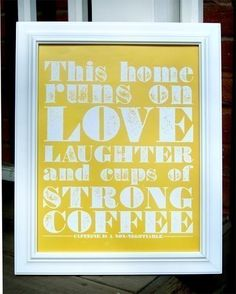 Strong Coffee Poster light tangerine by howfab on Etsy, $15.00 {Home Decor, Pictures, Words, Framed Words, Yelloe, White}