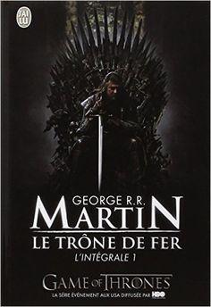 Le trône de fer : L'intégrale, tome 1 - George R.R. Martin,