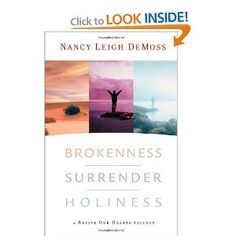 Brokenness, Surrender, & Holiness by Nancy Leigh Demoss