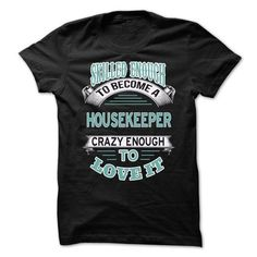 Housekeeper T Shirts, Hoodies Sweatshirts. Check price ==► http://store.customtshirts.xyz/go.php?u=https://www.sunfrog.com/LifeStyle/Housekeeper-61755658-Guys.html?41382